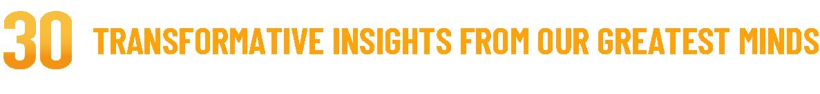 30 Transformative Insights